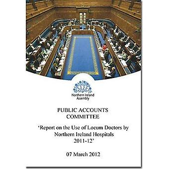 Report on the Use of Locum Doctors by Northern Ireland Hospitals: Fourth Report, Together with the Minutes of...