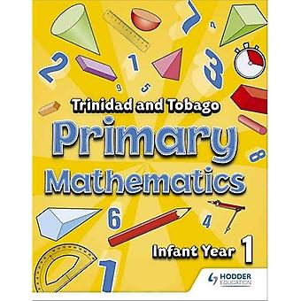 Primary Mathematics for Trinidad and Tobago Infant Book 1 (Primary Maths for Trinidad & Tobago)