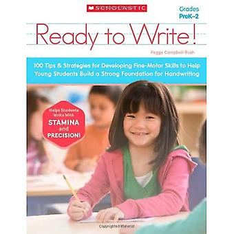 Ready to Write!: 100 Tips & Strategies for Developing Fine-Motor Skills to Help Young Students Build a Strong...