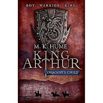 King Arthur: Dragon's Child (King Arthur Trilogy 1)