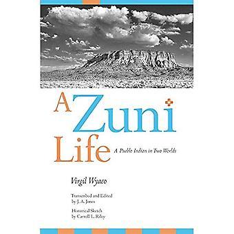 Una vida de Zuni: Un Pueblo indio en dos mundos