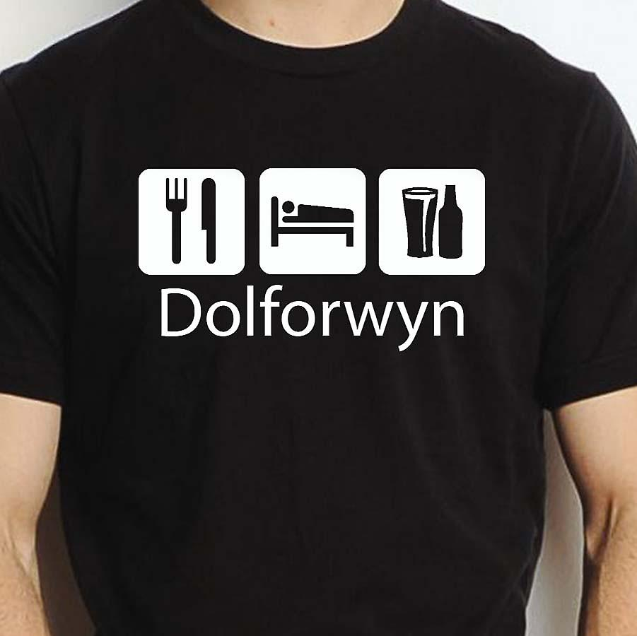 Eat Sleep Drink Dolforwyn Black Hand Printed T shirt Dolforwyn Town