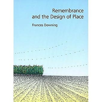 Remembrance and the Design of Place (Sara & John Lindsey Series in the Arts & Humanities) (Sara and John Lindsey Series in the Arts and Humanities)