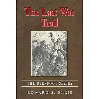 The Last War Trail (Deerfoot Series)