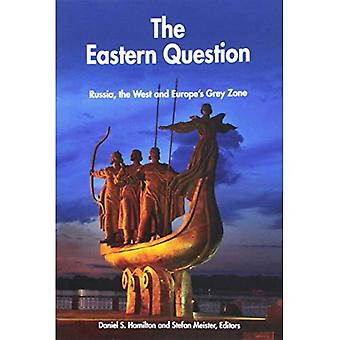 The Eastern Question: Russia, the West and Europe's Grey Zone