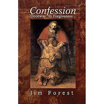Bekännelse: Dörren till förlåtelse / Jim skog.