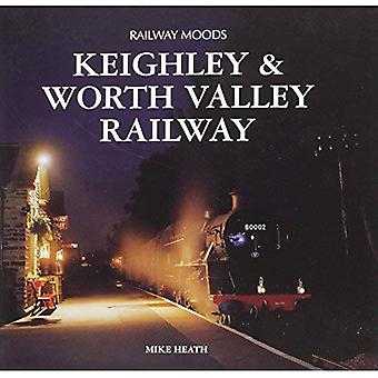 Railway Moods: The Keighley and Worth Valley Railway