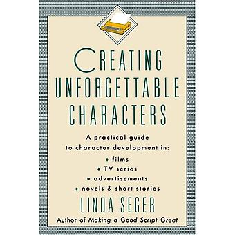 Maken onvergetelijke karakters: De praktische gids voor karakterontwikkeling in Films, TV Series, advertenties, romans en korte verhalen