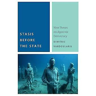 Stasis Before the State: Nine Theses on Agonistic Democracy (Commonalities)