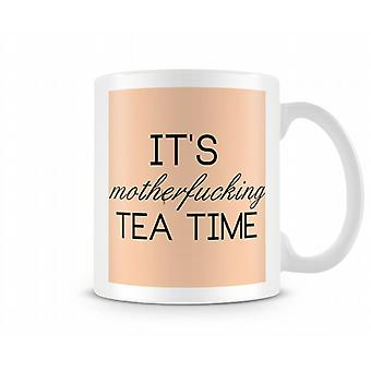 Il est Motherf *** ing Tea Time Tasse
