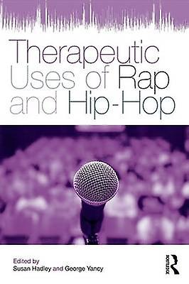 Therapeutic Uses of Rap and HipHop by Hadley & Susan