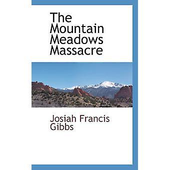 Bjerg enge massakren af Gibbs & Josiah Francis