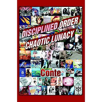 Disciplined Order Chaotic Lunacy by Conte & Craig
