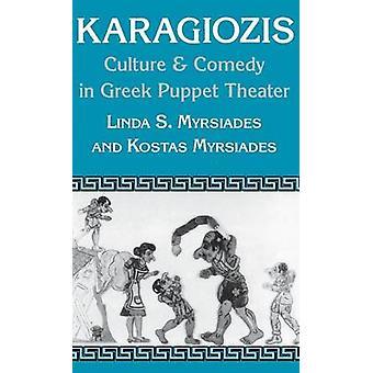 Karagiozis cultuur en Comedy in Greek poppentheater door Myrsiades & Linda S.