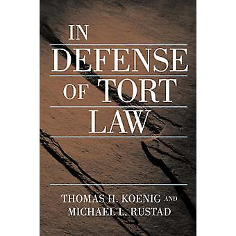 In Defense of Tort Law by Rustad & Michael