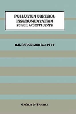 Pollution Control Instrumentation for Oil and Effluents by Parker & H.