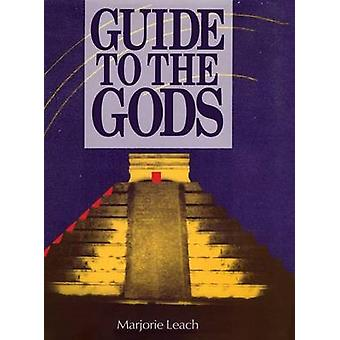 Guide to the Gods by Leach & Marjorie