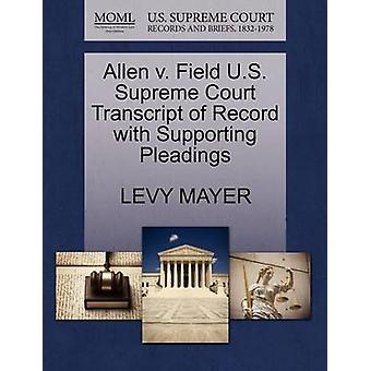 Allen v. Field U.S. Supreme Court Transcript of Record with Supporting Pleadings by MAYER & LEVY