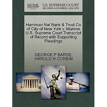 Harriman Nat Bank  Trust Co of City of New York v. Munroe U.S. Supreme Court Transcript of Record with Supporting Pleadings by BARSE & GEORGE P