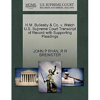 H.M. Byllesby  Co. v. Welch U.S. Supreme Court Transcript of Record with Supporting Pleadings by RYAN & JOHN P