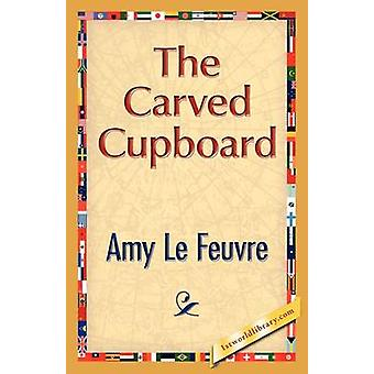 The Carved Cupboard by Le Feuvre & Amy