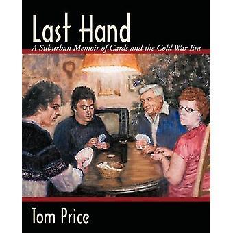Dernière main A Memoir banlieue de cartes et l'ère de la guerre froide par prix & Tom