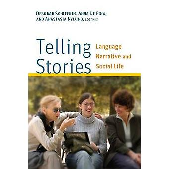 Telling Stories Language Narrative and Social Life by Schiffrin & Deborah