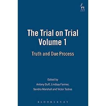 Rättegången på rättegång volym 1 sanning och Due Process av Duff & Antony