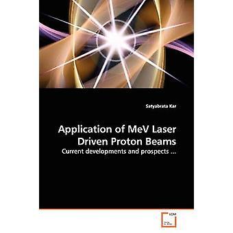 Kar & Satyabrata による MeV レーザー駆動陽子線の応用