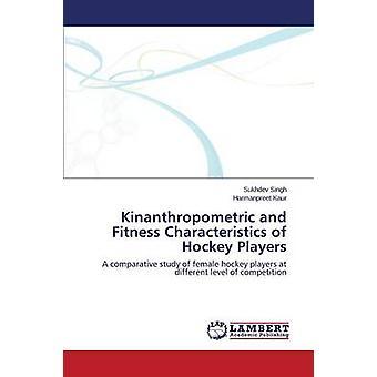 Kinanthropometric och Fitness egenskaper hos hockeyspelare av Singh Sukhdev