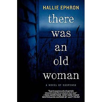 There Was an Old Woman - A Novel of Suspense by Hallie Ephron - 978006