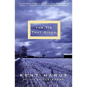 The Tie That Binds by Kent Haruf - 9780375724381 Book