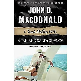 A Tan and Sandy Silence by John D MacDonald - Lee Child - 97808129840