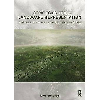 Strategies for Landscape Representation - Digital and Analogue Techniq