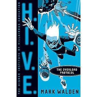 The Overlord Protocol by Mark Walden - 9781416935735 Book