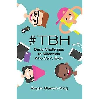 #tbh - Basic Challenges to Millennials Who Can't Even by #tbh - Basic C