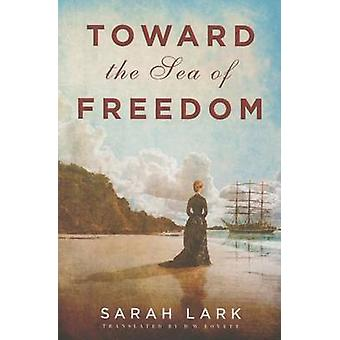 Toward the Sea of Freedom by Sarah Lark - D. W. Lovett - 978150394881