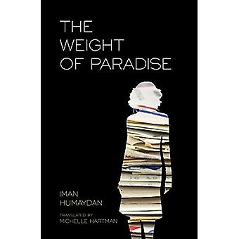 The Weight of Paradise by Iman Humaydan - Michelle Hartman - 97815665