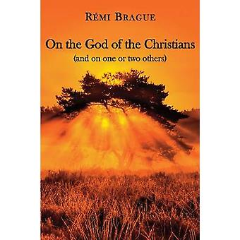 On the God of the Christians - (And on One or Two Others) by Remi Brag