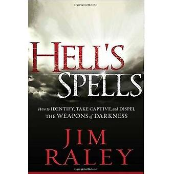 Hell's Spells - How to Indentify - Take Captive - and Dispel the Weapo