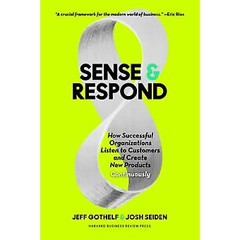 Sense and Respond - How Successful Organizations Listen to Customers a