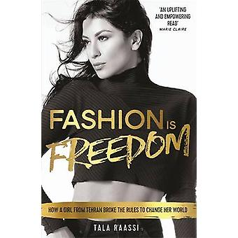 Fashion is Freedom - How a Girl from Tehran Broke the Rules to Change
