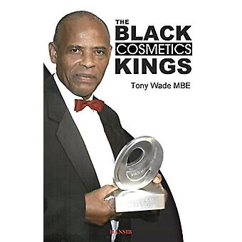 The Black Cosmetic Kings by Tony Wade - 9781910553732 Book