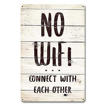 No WiFi Connect With Each Other metal sign  450mm x 300mm (pst 1812)
