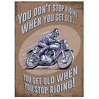 You don't stop riding when Large Steel Sign (og 400mm x 300mm)