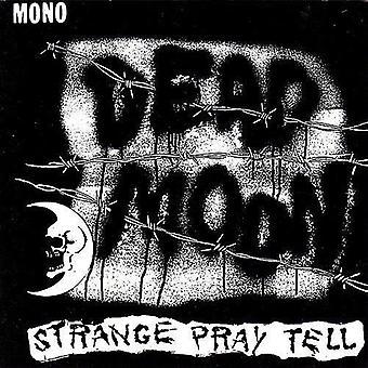 Dead Moon - mærkelige beder fortælle [CD] USA importerer