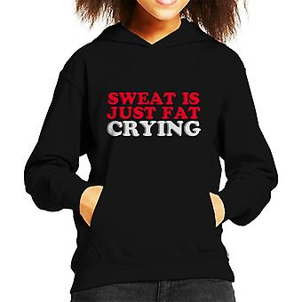Sweat Is Just Fat Crying Kid's Hooded Sweatshirt