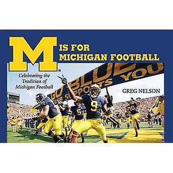 M ist für Michigan Fußball - feiert die Tradition von Michigan Foo