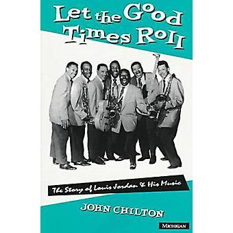 Let the Good Times Roll by John Chilton - 9780472084784 Book