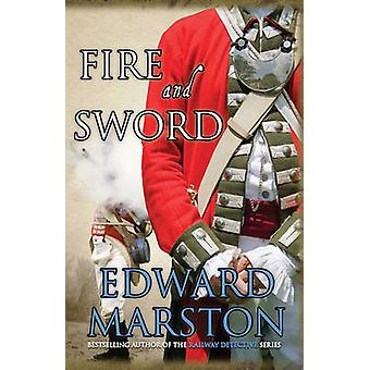 Fire and Sword by Edward Marston - 9780749008956 Book